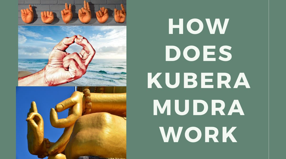 How Does Kubera Mudra Work (How to do it)