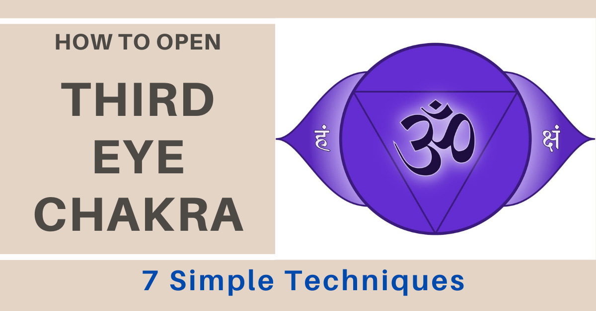 What is and How to Open Third Eye Chakra (7 Simple Techniques)